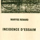 Incidence d'essaim. Eau-forte. Poème de Maryse Renard. Editions Raymond Meyer, Pully, 2016.